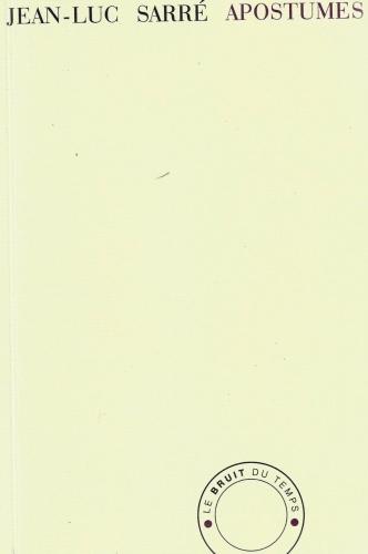 jean-luc sarré,apostumes : recension