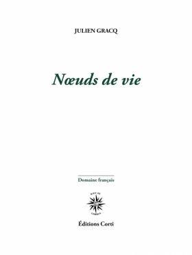 Julien Gracq, Nœuds de vie, avant-,propos de Bernhild Boie