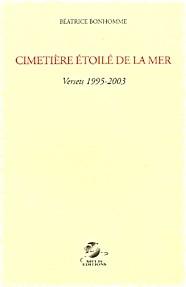 Béatrice Bonhomme, cimetière étoilé de la mer, écrire, la blessure