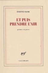 Étienne Faure, Et puis prendre l'air, recension