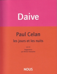 Jean Daive, Paul Celan, les jours et les nuits