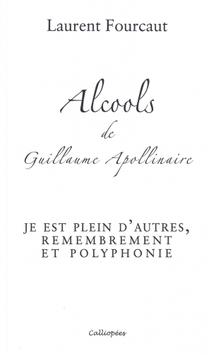 laurent fourcaut,alcools de guillaume apollinaire
